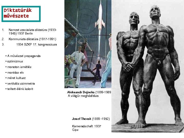 Diktatúrák művészete 1. Nemzet szocialista diktatúra (19331945) 1937 Berlin 2. Kommunista diktatúra (1917 -1991)