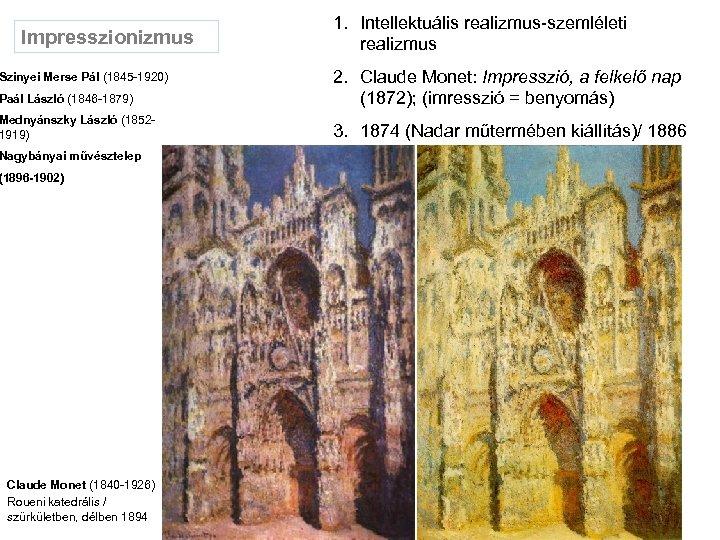 Impresszionizmus 1. Intellektuális realizmus-szemléleti realizmus Paál László (1846 -1879) 2. Claude Monet: Impresszió, a