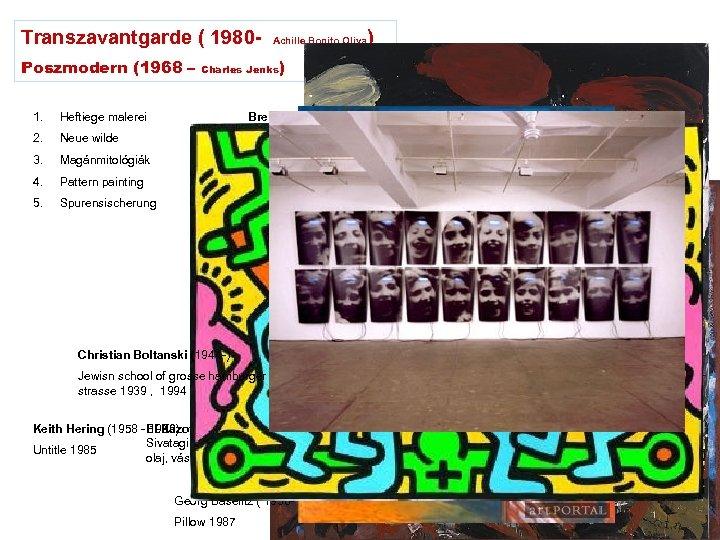 Transzavantgarde ( 1980 Poszmodern (1968 – ) Achille Bonito Oliva ) Charles Jenks 1.