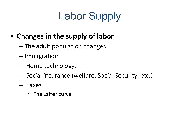 Labor Supply • Changes in the supply of labor – The adult population changes