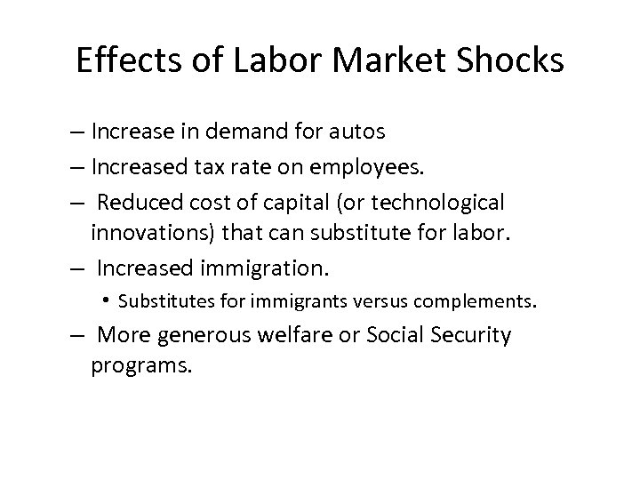 Effects of Labor Market Shocks – Increase in demand for autos – Increased tax