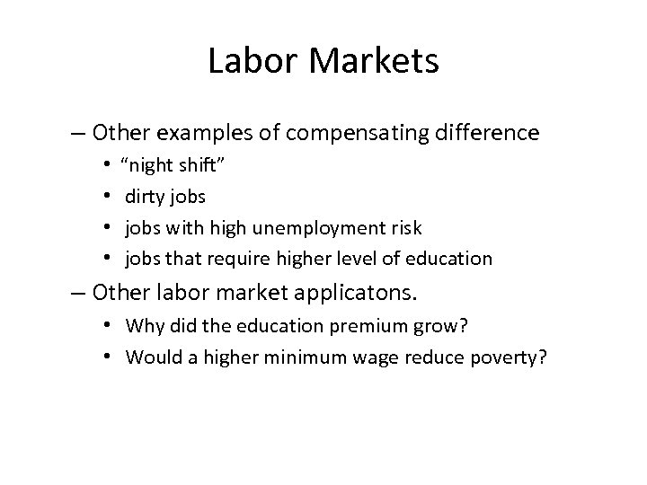 """Labor Markets – Other examples of compensating difference • • """"night shift"""" dirty jobs"""