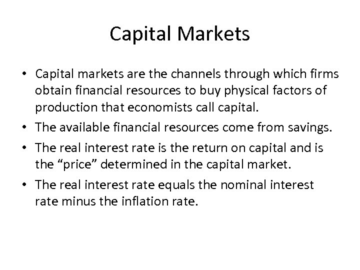 Capital Markets • Capital markets are the channels through which firms obtain financial resources