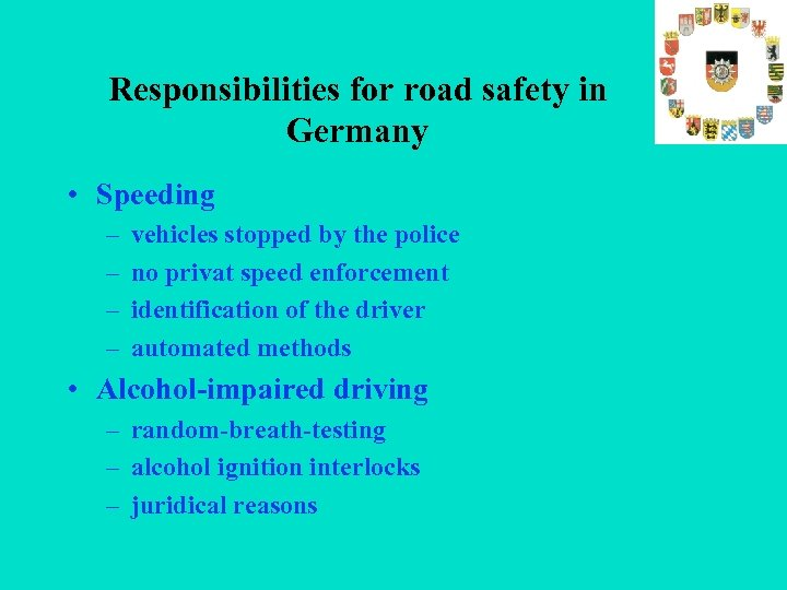 Responsibilities for road safety in Germany • Speeding – – vehicles stopped by the