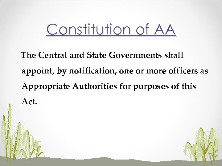Constitution of AA The Central and State Governments shall appoint, by notification, one or