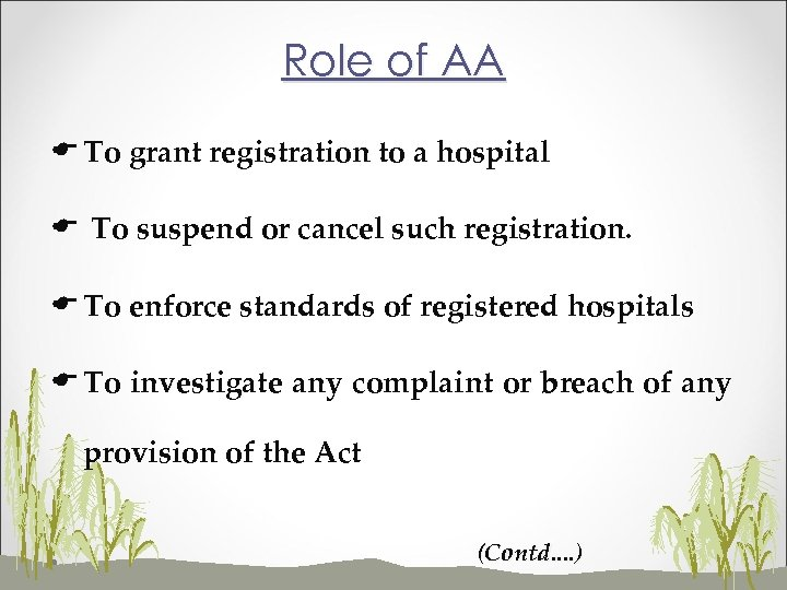 Role of AA E To grant registration to a hospital E To suspend or