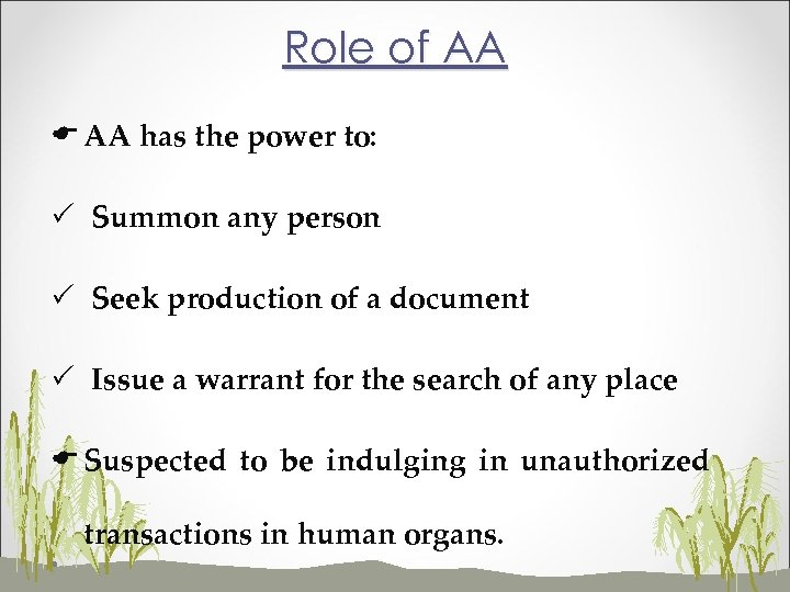 Role of AA E AA has the power to: P Summon any person P
