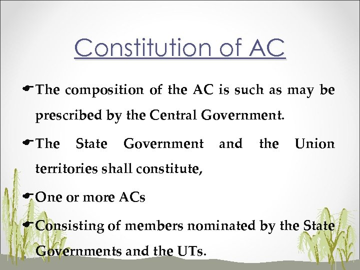 Constitution of AC EThe composition of the AC is such as may be prescribed