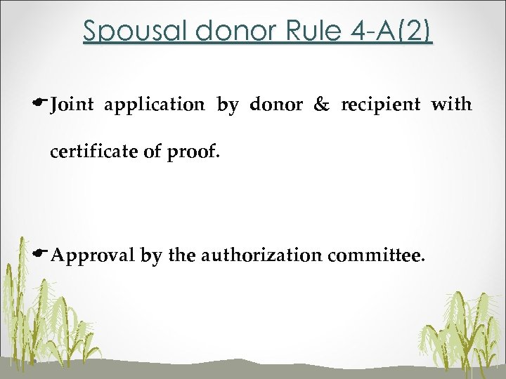 Spousal donor Rule 4 -A(2) EJoint application by donor & recipient with certificate of