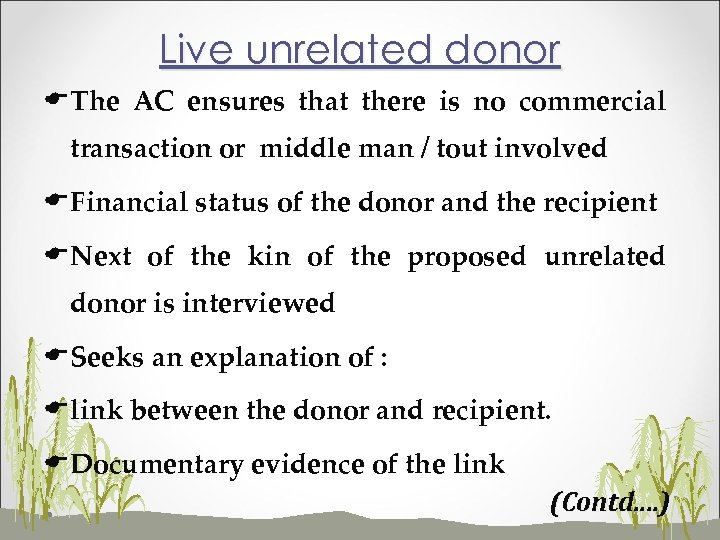 Live unrelated donor EThe AC ensures that there is no commercial transaction or middle