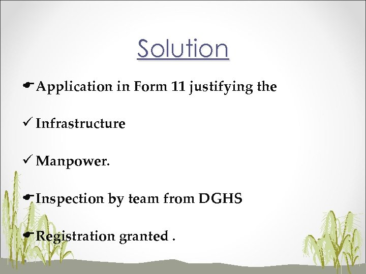 Solution EApplication in Form 11 justifying the ü Infrastructure ü Manpower. EInspection by team