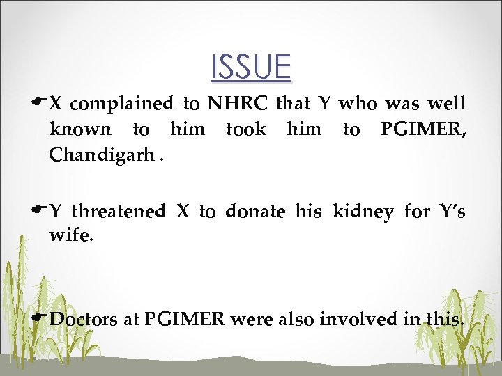 ISSUE EX complained to NHRC that Y who was well known to him took