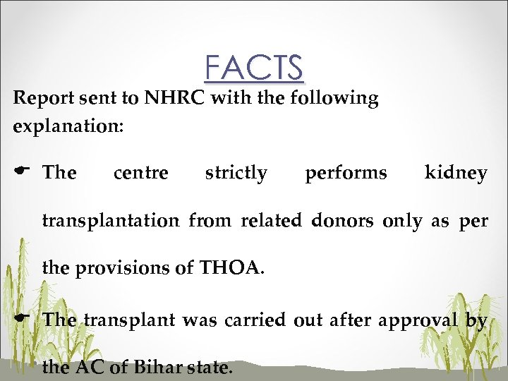 FACTS Report sent to NHRC with the following explanation: E The centre strictly performs