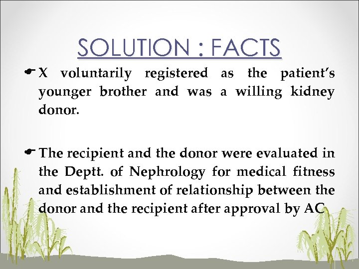 SOLUTION : FACTS E X voluntarily registered as the patient's younger brother and was
