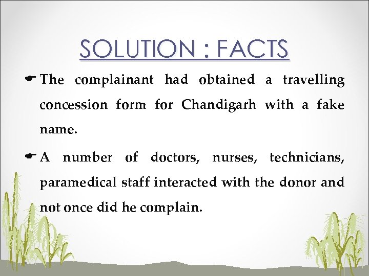 SOLUTION : FACTS E The complainant had obtained a travelling concession form for Chandigarh