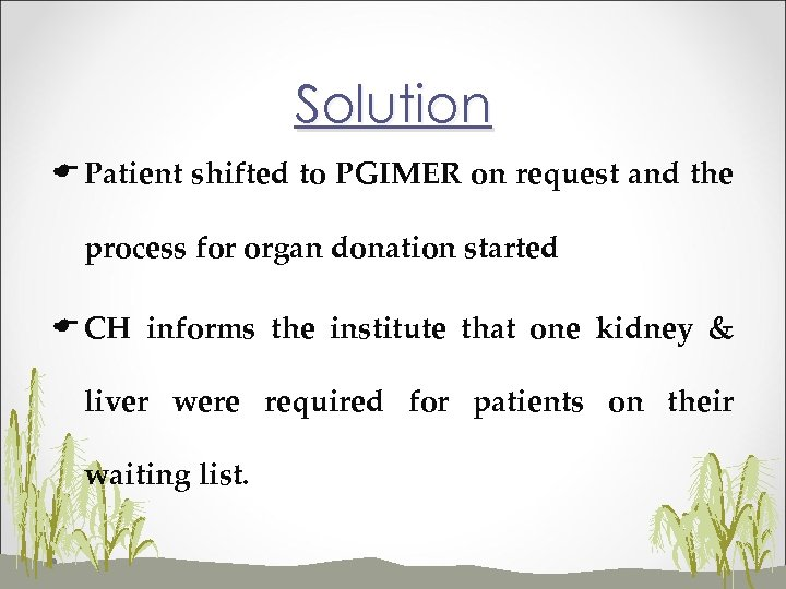 Solution E Patient shifted to PGIMER on request and the process for organ donation