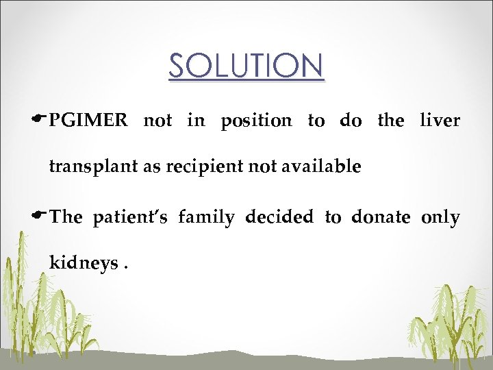 SOLUTION EPGIMER not in position to do the liver transplant as recipient not available