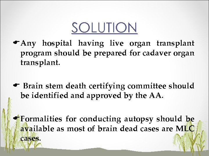 SOLUTION EAny hospital having live organ transplant program should be prepared for cadaver organ