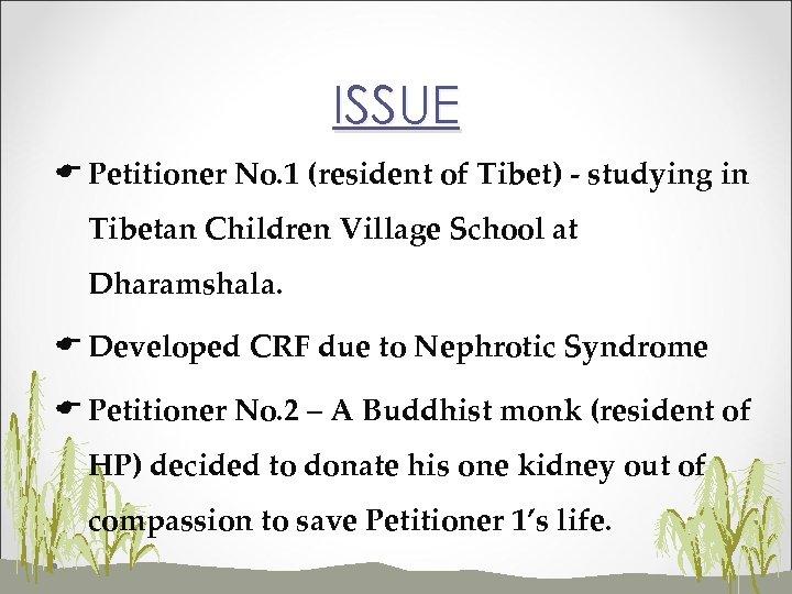 ISSUE E Petitioner No. 1 (resident of Tibet) - studying in Tibetan Children Village
