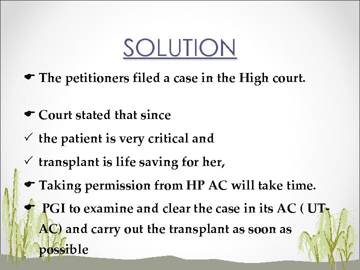 SOLUTION E The petitioners filed a case in the High court. E Court stated
