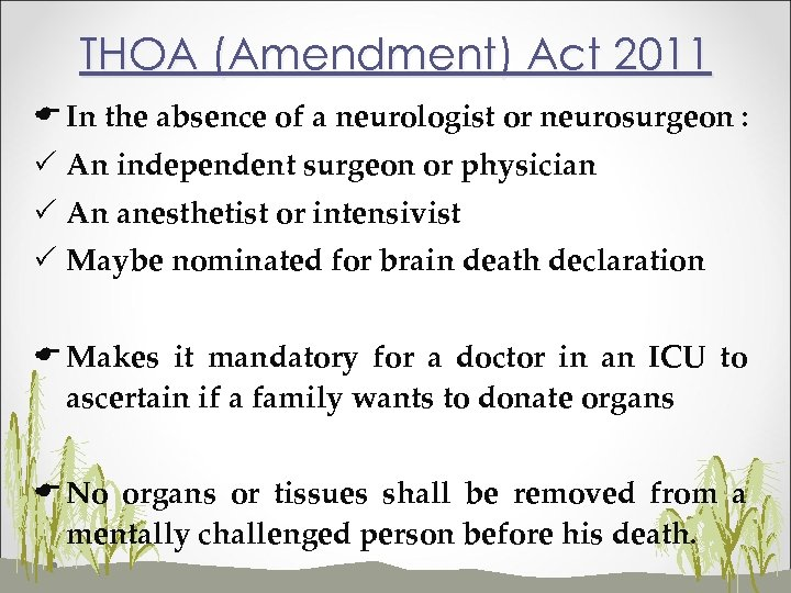 THOA (Amendment) Act 2011 E In the absence of a neurologist or neurosurgeon :