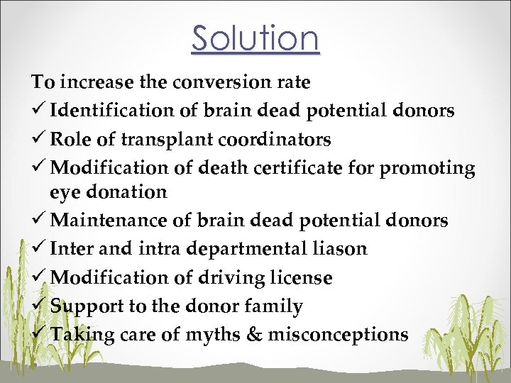 Solution To increase the conversion rate ü Identification of brain dead potential donors ü