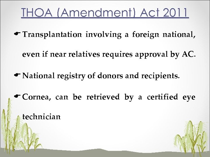 THOA (Amendment) Act 2011 E Transplantation involving a foreign national, even if near relatives