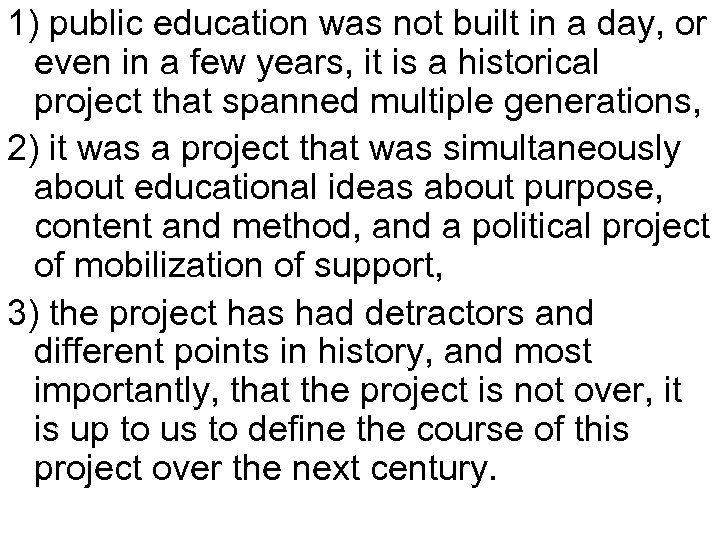 1) public education was not built in a day, or even in a few