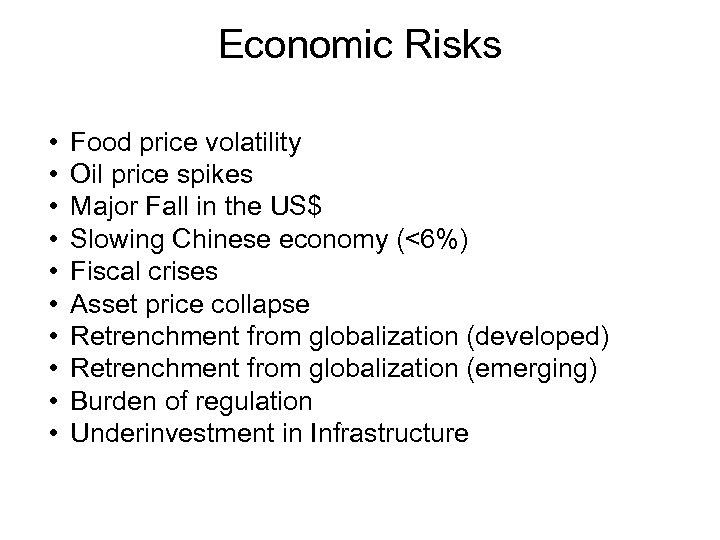 Economic Risks • • • Food price volatility Oil price spikes Major Fall in