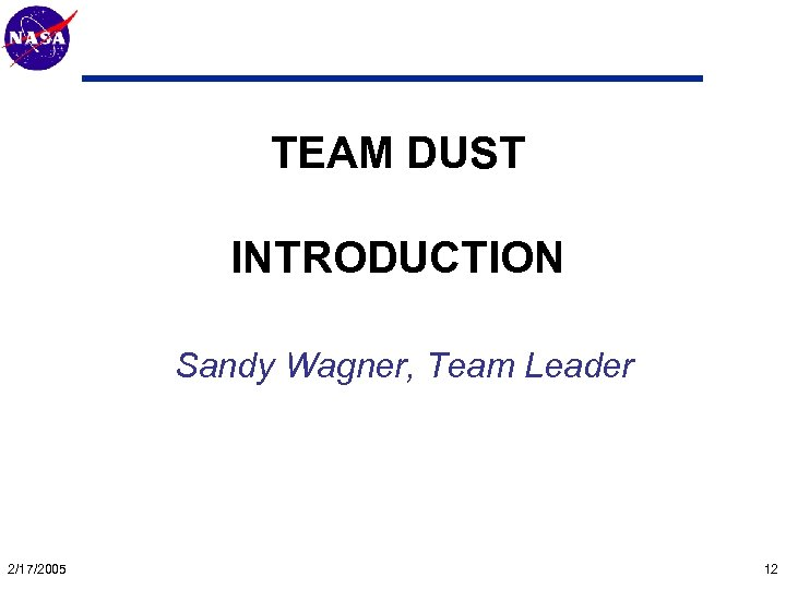 Mars Technology Program TEAM DUST INTRODUCTION Sandy Wagner, Team Leader 2/17/2005 12