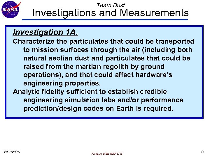 Team Dust Investigations and Measurements Investigation 1 A. Characterize the particulates that could be