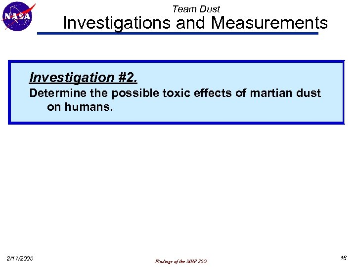 Team Dust Investigations and Measurements Investigation #2. Determine the possible toxic effects of martian