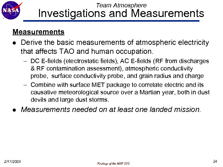 Team Atmosphere Investigations and Measurements l Derive the basic measurements of atmospheric electricity that