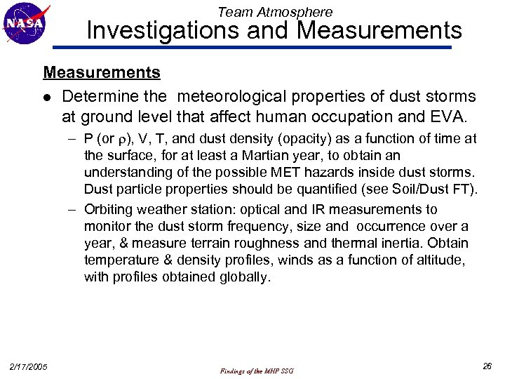 Team Atmosphere Investigations and Measurements l Determine the meteorological properties of dust storms at