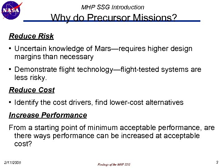 MHP SSG Introduction Why do Precursor Missions? Reduce Risk • Uncertain knowledge of Mars—requires