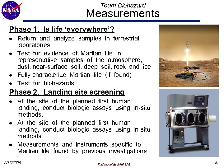 Team Biohazard Measurements Phase 1. Is life 'everywhere'? l l Return and analyze samples