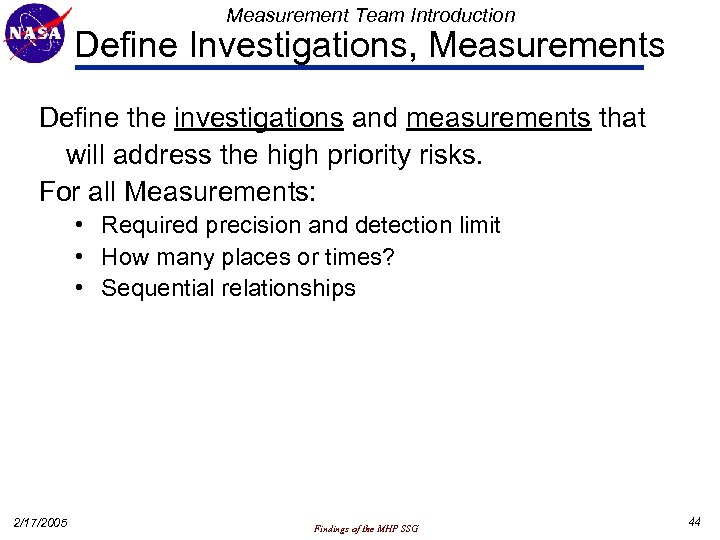 Measurement Team Introduction Define Investigations, Measurements Define the investigations and measurements that will address