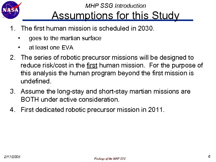 MHP SSG Introduction Assumptions for this Study 1. The first human mission is scheduled