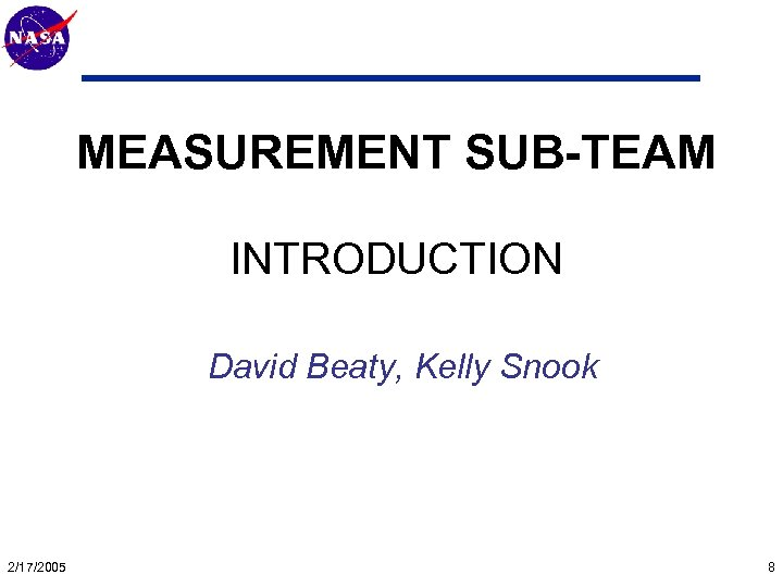 Mars Technology Program MEASUREMENT SUB-TEAM INTRODUCTION David Beaty, Kelly Snook 2/17/2005 8