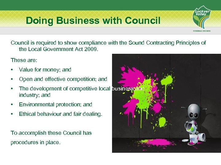 Doing Business with Council is required to show compliance with the Sound Contracting Principles