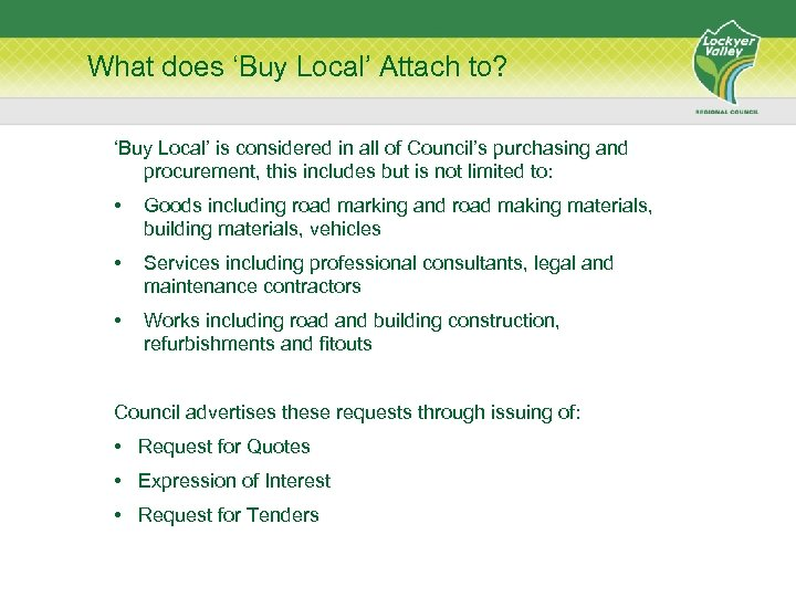 What does 'Buy Local' Attach to? 'Buy Local' is considered in all of Council's