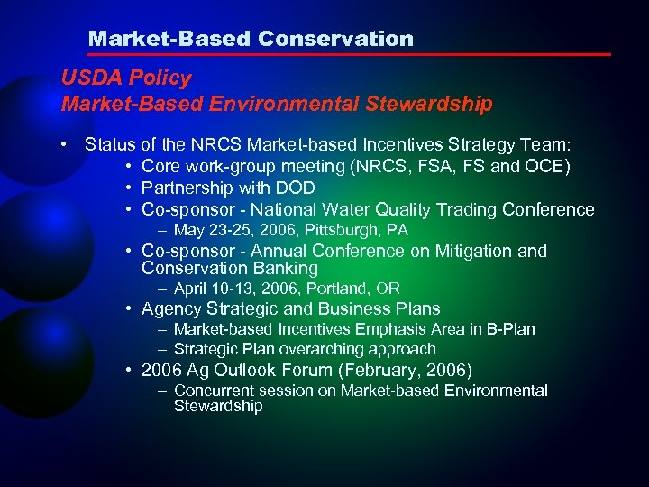 Market-Based Conservation USDA Policy Market-Based Environmental Stewardship • Status of the NRCS Market-based Incentives