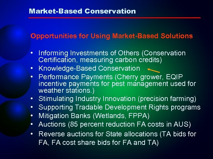 Market-Based Conservation Opportunities for Using Market-Based Solutions • Informing Investments of Others (Conservation Certification,