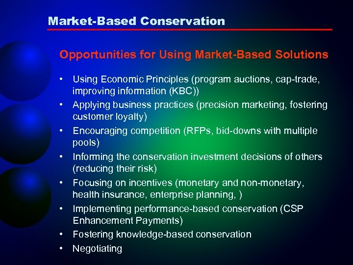 Market-Based Conservation Opportunities for Using Market-Based Solutions • Using Economic Principles (program auctions, cap-trade,
