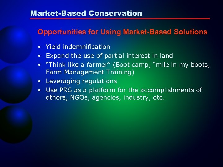 Market-Based Conservation Opportunities for Using Market-Based Solutions • Yield indemnification • Expand the use