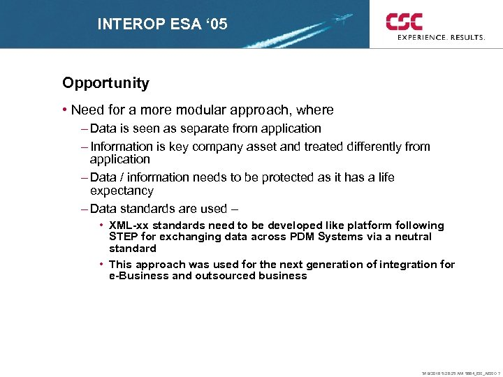 INTEROP ESA ' 05 Opportunity • Need for a more modular approach, where –