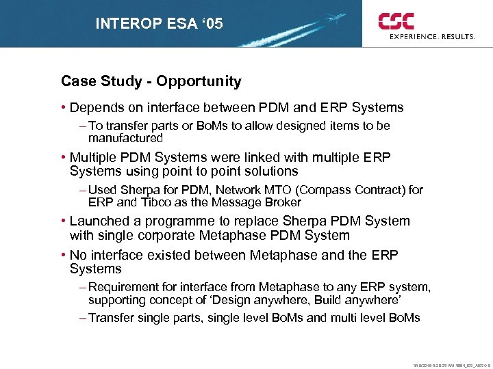 INTEROP ESA ' 05 Case Study - Opportunity • Depends on interface between PDM