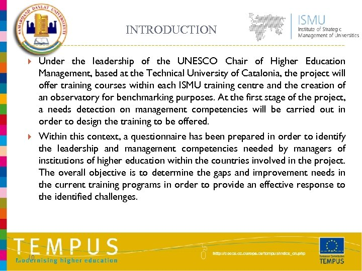 INTRODUCTION 10 Under the leadership of the UNESCO Chair of Higher Education Management, based