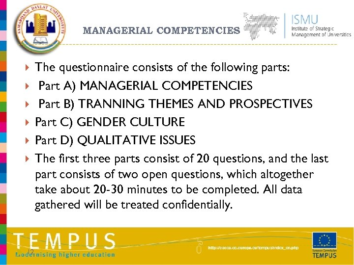 MANAGERIAL COMPETENCIES 12 The questionnaire consists of the following parts: Part A) MANAGERIAL COMPETENCIES
