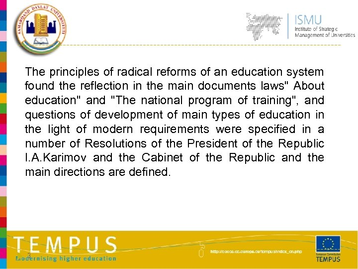 The principles of radical reforms of an education system found the reflection in the